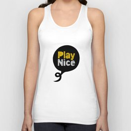 Play Nice blue black and yellow inspirational typography poster bedroom wall home decor Unisex Tank Top