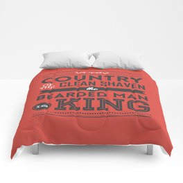 In the country of the clean shaven, the bearded man is king!  Comforters