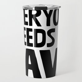 Everyone Needs A Dave Travel Mug