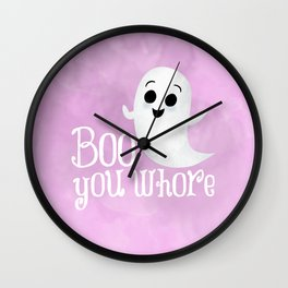 Boo You Whore Wall Clock