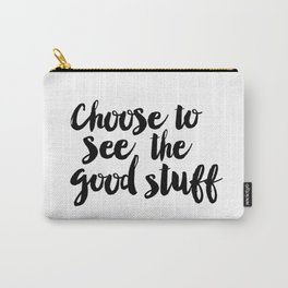 Choose to See the Good Stuff black-white typographic poster design modern home decor canvas wall art Carry-All Pouch