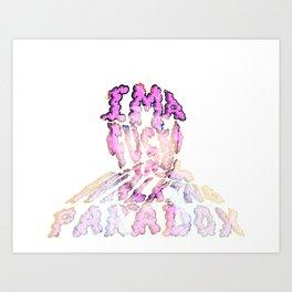 I'm a F@$%#! walking paradox... Art Print