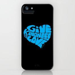 GIVE KINDNESS & LOVE - light blue on black iPhone Case