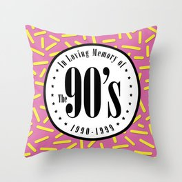 """In Memory of """"The 90's"""" Throw Pillow"""