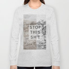 stop this Long Sleeve T-shirt