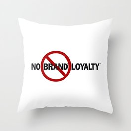 No Brand Loyalty Throw Pillow