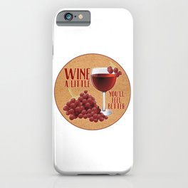 Red Wine a Little You'll Feel Better iPhone Case