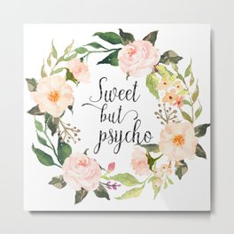 Sweet But Psycho, Quote Metal Print