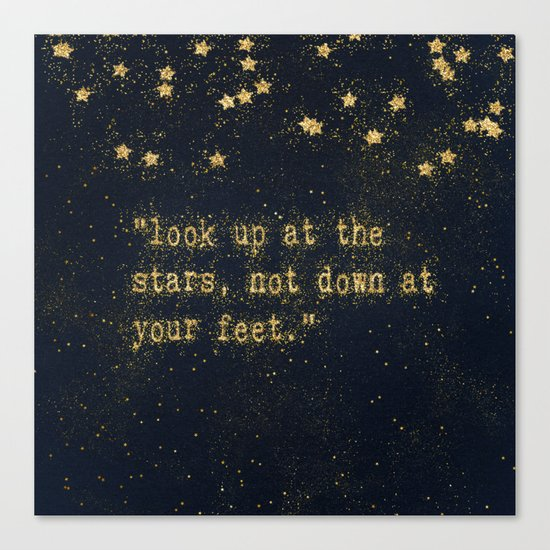 Look up at the stars,not down at your feet- gold glitter effect Typography on dark #Society6 Canvas Print