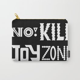 No KILL JOY zone on black Carry-All Pouch