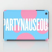 artrave iPad Cases featuring PARTYNAUSEOUS by Alli Vanes
