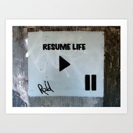 Resume Life Art Print