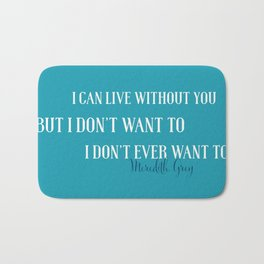 Live without you Bath Mat