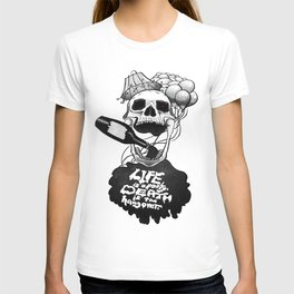 Life is a Party, Death is the Hangover T-shirt