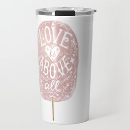 Love is above all. Travel Mug