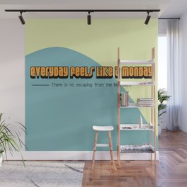 Everyday feels like a monday - McFly Wall Mural