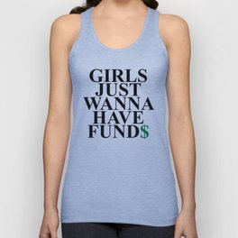 Girls Just Wanna Have Fund$ Funny Quote Unisex Tank Top