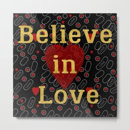 Golden typography believe in love on red grey and black background pattern Metal Print