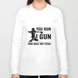 you run I gun thou shalt not steal baseball t-shirts Long Sleeve T-shirt