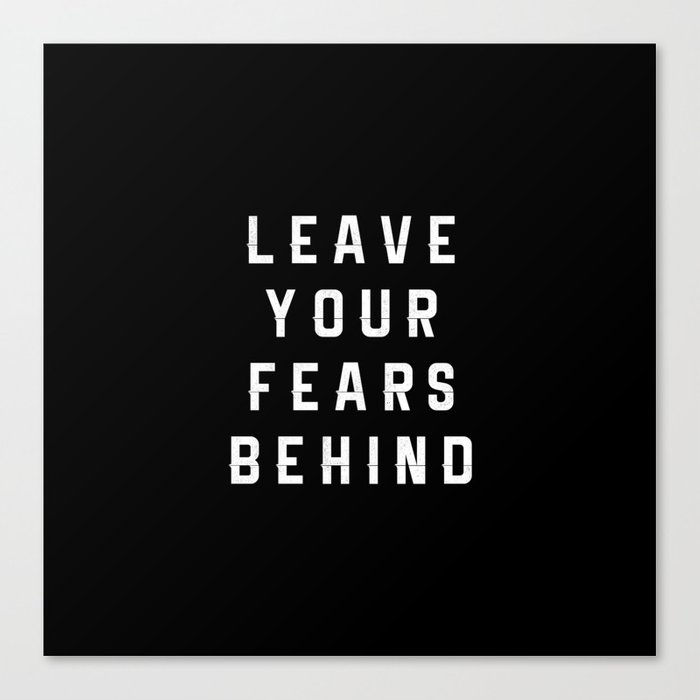 Leave Your Fears Behind Canvas Print