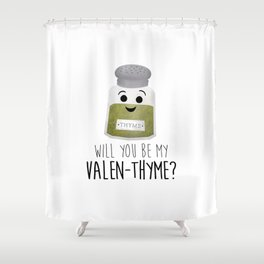 Will You Be My Valen-thyme? Shower Curtain