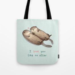 I Love You Like No Otter Tote Bag
