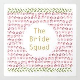 The Bride Squad - watercolour lettering Art Print