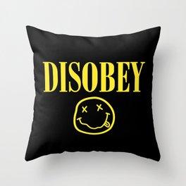 DISOBEY Throw Pillow