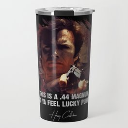 Do Ya Feel Lucky Punk? Travel Mug