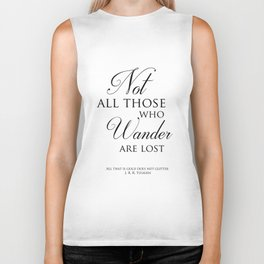 Not all those who wander are lost- J R R Tolkien Quote Biker Tank