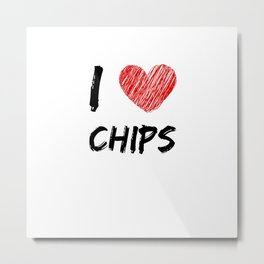 I Love Chips Metal Print