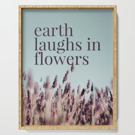 Earth laughs in flowers - v1 Serving Tray