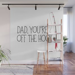 Dad, You're Off The Hook Wall Mural
