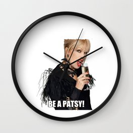 In A World Filled With Kardashians Be A Patsy Wall Clock