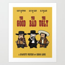 The good, the bad, the ugly Art Print