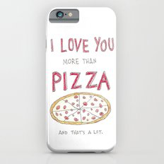 i love you more than pizza iPhone 6s Slim Case