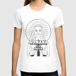 Romana Is My Homegirl T-shirt