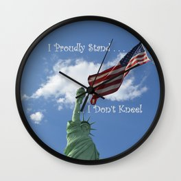 I Proudly Stand . . . I Don't Kneel Wall Clock