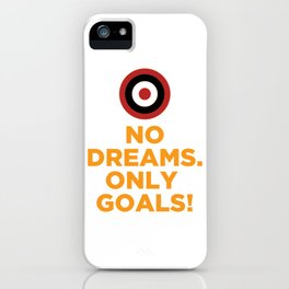 No DREAMS.Only GOALS! iPhone Case