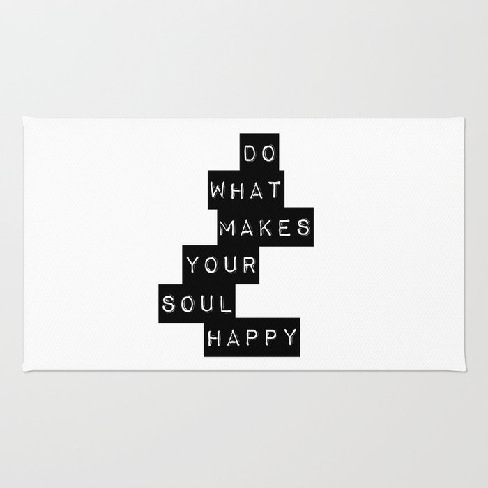 Do What Makes your soul Happy Quote Rug