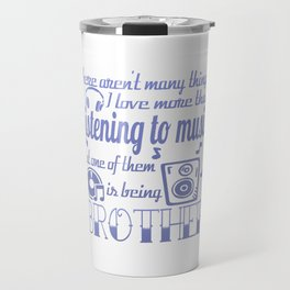 Listening to Music Brother Travel Mug