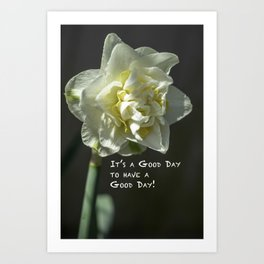 """""""It's a Good Day to Have a Good Day!"""" Art Print"""
