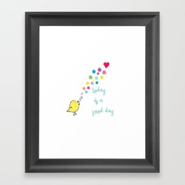 Today is a Good Day. Framed Art Print