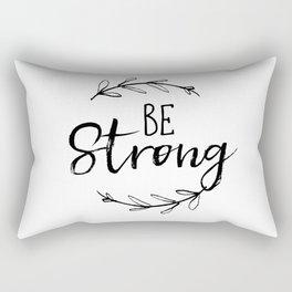 Be Strong Typography art Rectangular Pillow