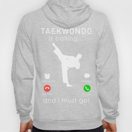 taekwondo is calling and i must go t-shirt for christmas Hoody