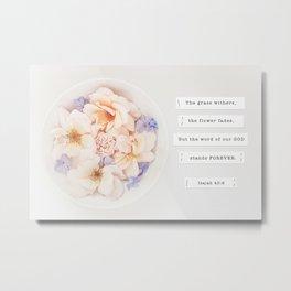 Flowers | Isaiah 40:8 Metal Print