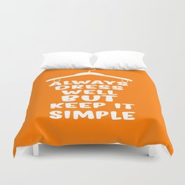 Always dress well but keep it simple Inspirational Quote Typography Design Duvet Cover