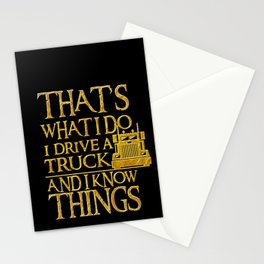 That's What I Do I Drive A Truck And I Know Things design Stationery Cards