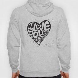 "Lettering ""I love you more than anything in the world"" in shape of heart Hoody"