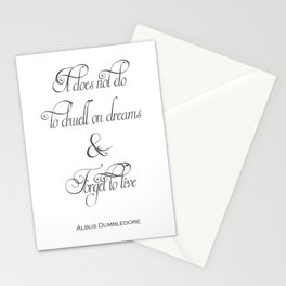 It Does Not Do To Dwell On Dreams And Forget To Live - Dumbledore Potter Quote Stationery Cards